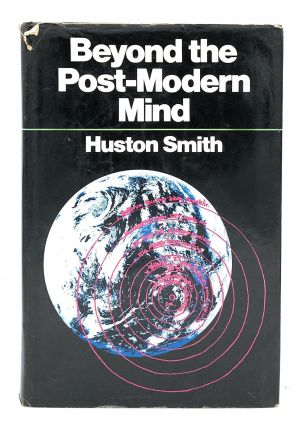 Beyond the Post-Modern Mind. Huston Smith