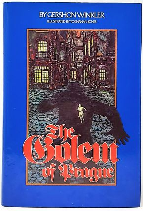 The Golem of Prague. Gershon Winkler, Yochanan Jones, Illust
