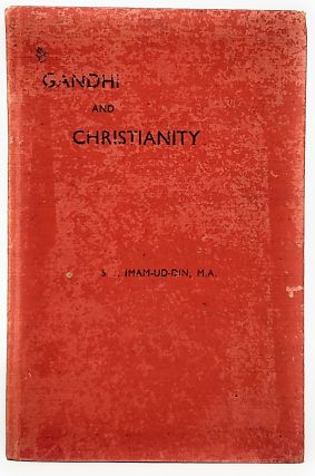 Gandhi and Christianity. S. J. Imam-Ud-Din