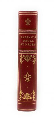 Balzac's Contes Drolatiques: Droll Stories Collected from the Abbeys of Touraine
