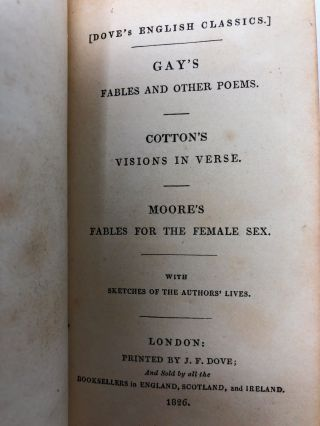 Gay's Fables and Other Poems; Cotton's Visions in Verse; Moore's Fables for the Female Sex with Sketches of the Authors' Lives