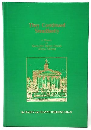 They Continued Steadfastly: A History of Druid Hills Baptist Church, Atlanta Georgia. Harry...