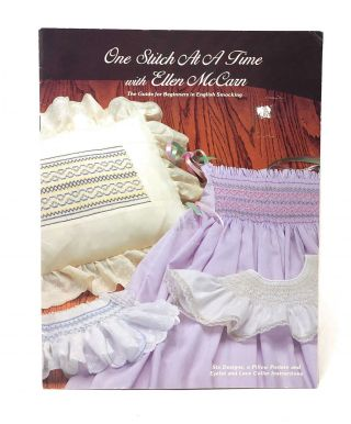 One Stitch at a Time with Ellen McCarn: The Guide for Beginners in English Smocking. Ellen McCarn