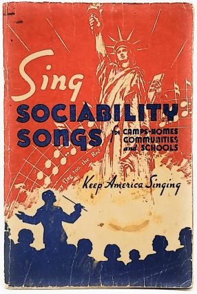 Sing Sociability Songs for Camps-Homes Communities and Schools