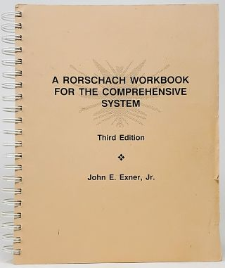 A Rorschach Workbook for the Comprehensive System (Third Edition). John E. Exner, Jr