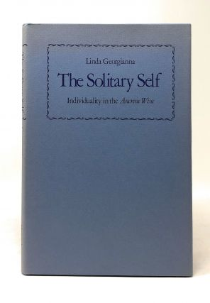The Solitary Self: Individuality in the Ancrene Wisse. Linda Georgianna
