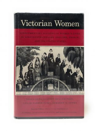 Victorian Women: A Documentary Account of Women's Lives in Nineteenth-Century England, France,...