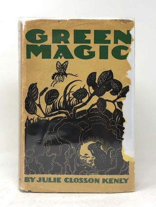 Green Magic: The Story of the World of Plants. Julie Closson Kenly, Edna M. Reindel, Illust