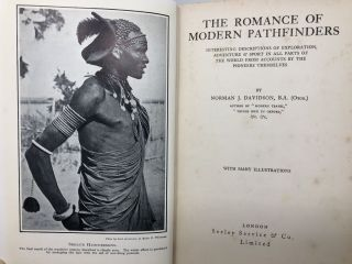 The Romance of Modern Pathfinders: Interesting Descriptions of Exploration, Adventure & Sport in All Parts of the World from Accounts by the Pioneers Themselves