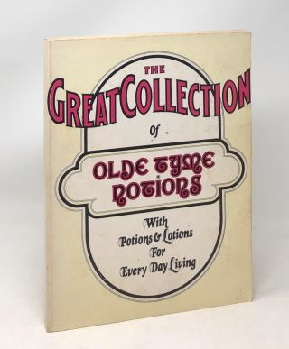 The Great Collection of Olde Tyme Notions with Potions and Lotions for Every Day Living. Clem...