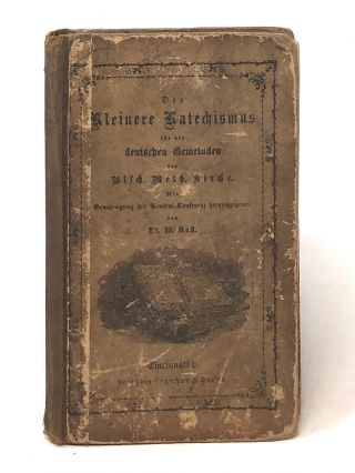 "Der Kleinere Katechismus fur die Deutschen Gemeinden (""The Small Catechism for the German..."