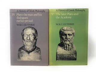 Two Volumes] A History of Greek Philosophy, Volume IV: Plato, The Man and His Dialogues, Earlier...