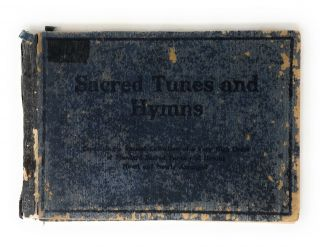 Shape Notes] Sacred Tunes and Hymns: Containing a Special Collection of a Very High Order of...