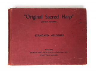 """Original Sacred Harp"" (Denson Revision); The Best Collection of Sacred Songs, Hymns, Odes and..."