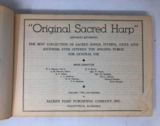 """""""Original Sacred Harp"""" (Denson Revision); The Best Collection of Sacred Songs, Hymns, Odes and Anthems, Ever Offered the Singing Public for General Use"""