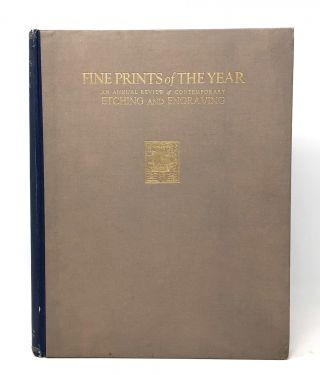 Fine Prints of the Year: An Annual Review of Contemporary Etching and Engraving, Volume One:...