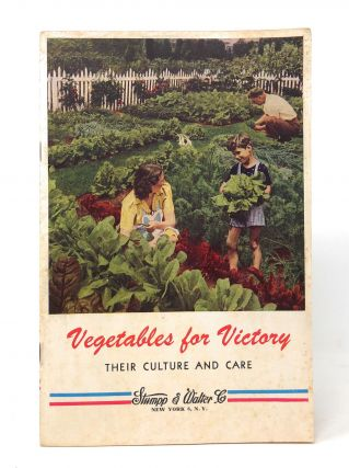 Vegetables for Victory Their Culture and Care