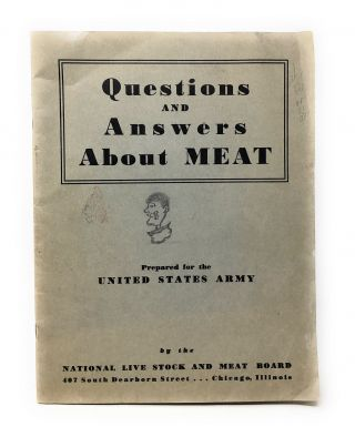 Questions and Answers About Meat : Prepared for the United States Army. National Live Stock, Meat...