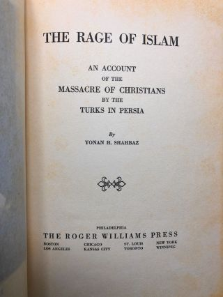 The Rage of Islam: An Account of the Massacre of Christians by the Turks in Persia