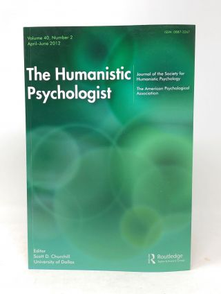 The Humanistic Psychologist Volume 40 Number 2 April - June 2012. Scott D. Churchill