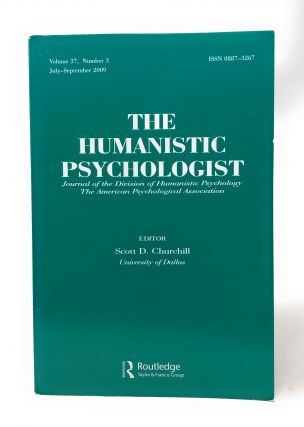 The Humanistic Psychologist Volume 37 Number 3 July to September 2009. Scott D. Churchill