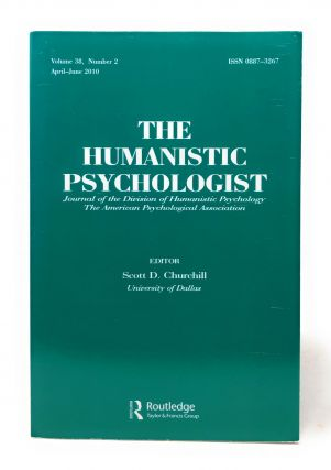 The Humanistic Psychologist Volume 38 Number 2 April to June 2010. Scott D. Churchill