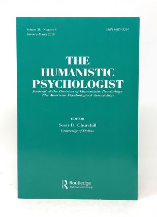 The Humanistic Psychologist Volume 38 Number 1 January to March 2010. Scott D. Churchill