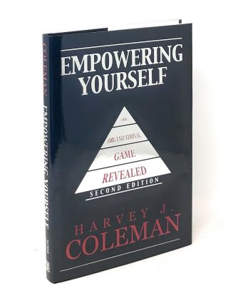 Empowering Yourself: The Organizational Game Revealed. Harvey J. Coleman