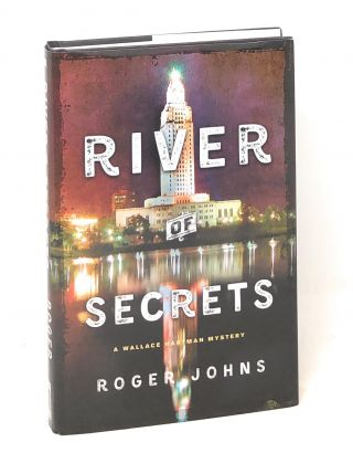 River of Secrets: A Wallace Hartman Mystery. Roger Johns