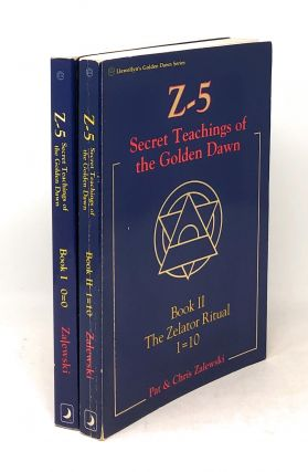 Z-5: Secret Teachings of the Golden Dawn, Complete in Two Volumes: Book I, The Neophyte Ritual, 0=0 and Book II, The Zelator Ritual, 1=10 [2 Vol. Set]