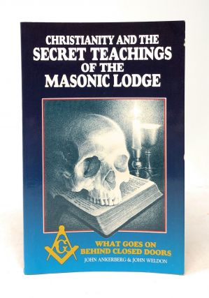 Christianity and the Secret Teachings of the Masonic Lodge: What Goes On Behind Closed Doors....
