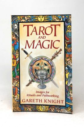 Tarot and Magic: Images for Rituals and Pathworking. Gareth Knight