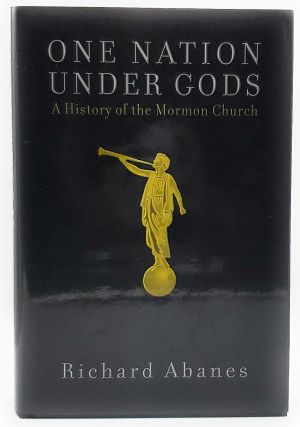 One Nation Under Gods: A History of the Mormon Church. Richard Abanes