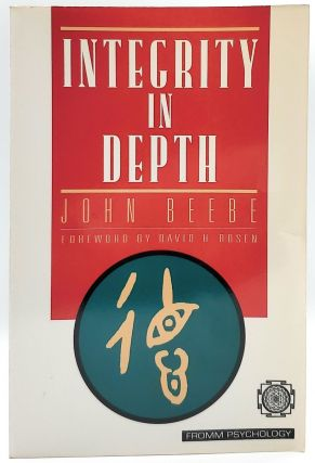 Integrity in Depth. John Beebe, David H. Rosen, Foreword
