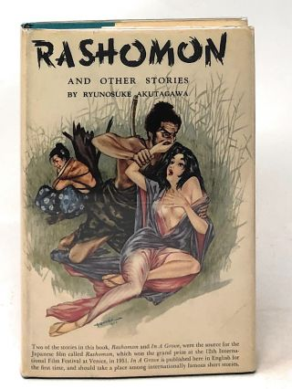 Rashomon and Other Stories. Ryunosuke Akutagawa, Takashi Kojima, Howard Hibbett, M. Kuwata,...