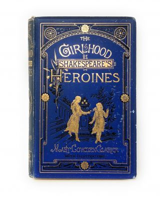 The Girlhood of Shakespeare's Heroines; A Series of Fifteen Tales