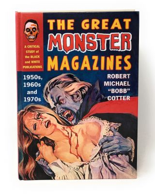 The Great Monster Magazines: A Critical Study of the Black and White Publications of the 1950's,...