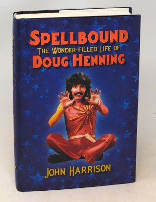 Spellbound: The Wonder-Filled Life of Doug Henning. John Harrison