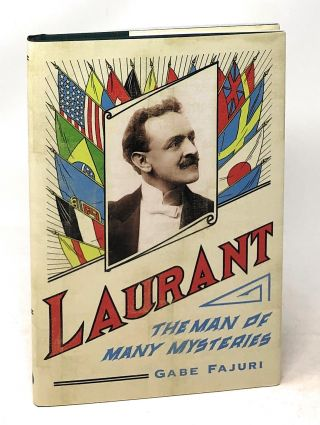 Laurant: The Man of Many Mysteries. Gabe Fajuri