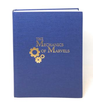 The Mechanics of Marvels. Chuck Romano, Jim Steinmeyer, Foreword