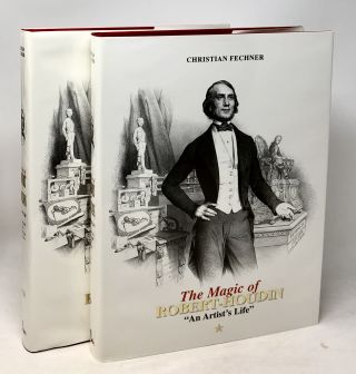 The Magic of Robert-Houdin: An Artist's Life, Complete in Two Volumes