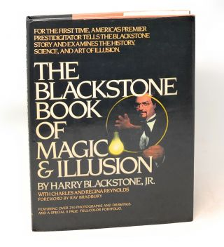 The Blackstone Book of Magic & Illusion. Harry Blackstone Jr., Charles Reynolds, Regina, Ray...