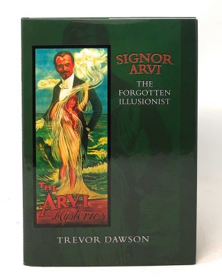 Signor Arvi: The Forgotten Illusionist. Trevor Dawson