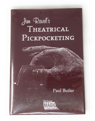 Jim Ravel's Theatrical Pickpocketing. Paul Butler, Mike Cavaney