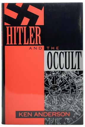 Hitler and the Occult. Ken Anderson