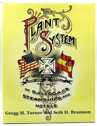 The Plant System of Railroads, Steamships and Hotels: The South's First Great Industrial...