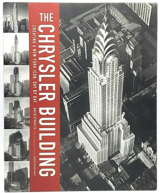 The Chrysler Building: Creating a New York Icon, Day by Day. David Stravitz, Christopher Gray, Intro