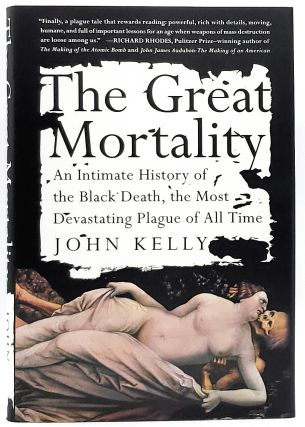The Great Mortality: An Intimate History of the Black Death, the Most Devastating Plague of All...