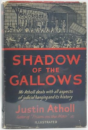 Shadow of the Gallows. Justin Atholl