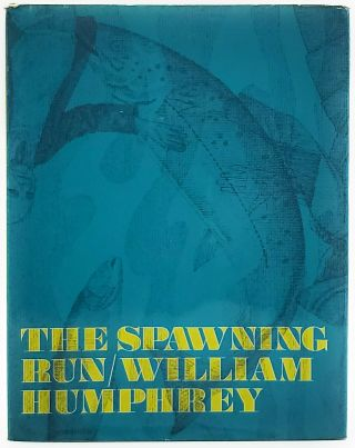 The Spawning Run. William Humphrey, Owen Wood, Illust